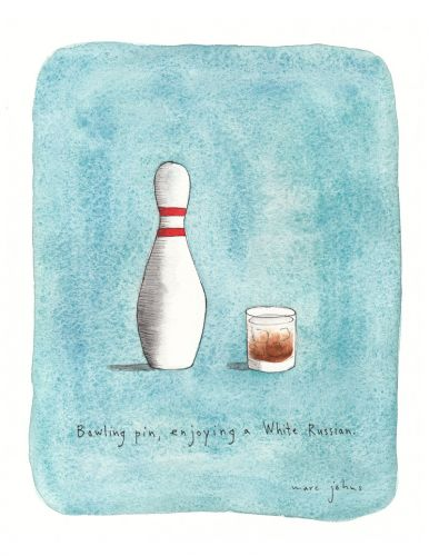Bowling pin, enjoying a White Russian