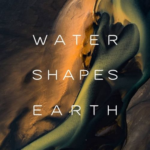 WATER.SHAPES.EARTHby Milan RadisicsLong long time ago the whole