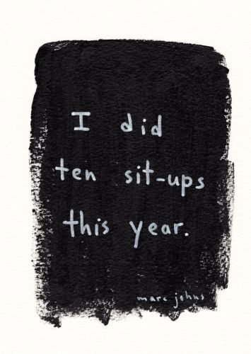 I did ten sit-ups this year