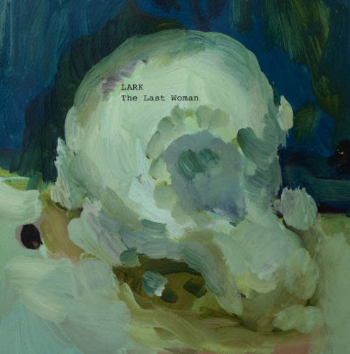 LARK Record Release: The Last Woman