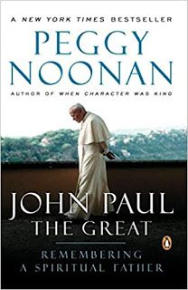 John Paul the Great: Remembering a Spiritual Father by Peggy Noonan - UPDATED