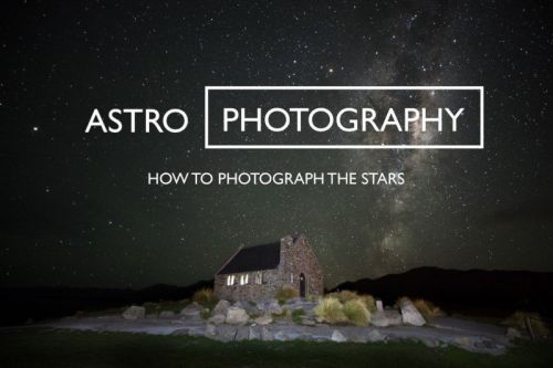 Astrophotography: How to Photograph the Stars