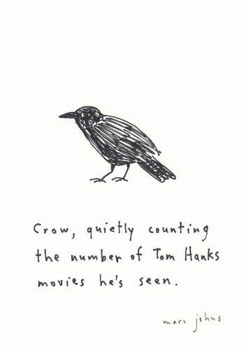 Crow, quietly counting the number of Tom Hanks movies he's seen