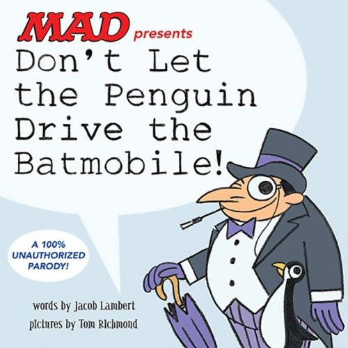 "MAD's ""Don't Let the Penguin Drive the Batmobile""!"