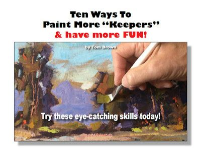 PAINTING TIPS FOR ARTISTS from TOM BROWN