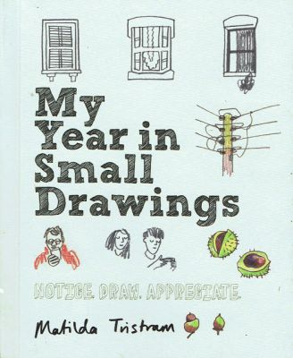 Book review: Matilda Tristram's My Year in Small Drawings