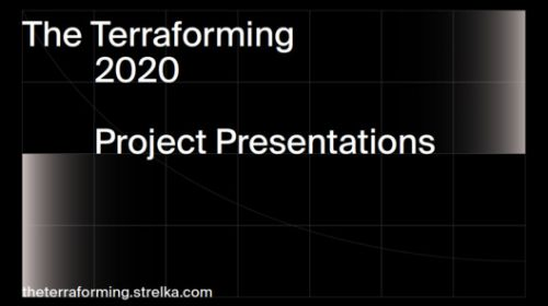 The Terraforming: Watch Strelka 2020 Research Project Presentations